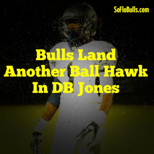 Bulls Land Another Ball Hawk in DB Jones   by Matthew Manuri   SoFloBulls.com  